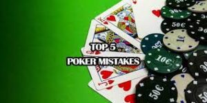 5 Online Poker Mistakes